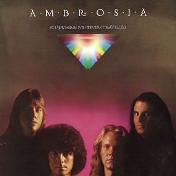 Ambrosia<BR>Somewhere l've Never Travelled (1976)