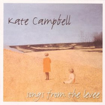 Kate Campbell<BR>Songs From the Levee (1995)