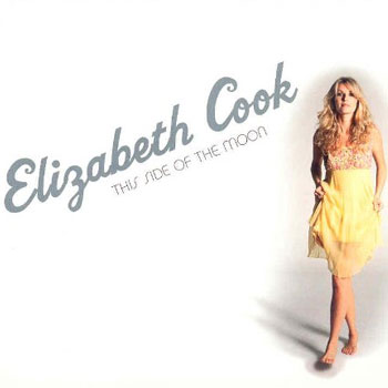 Elizabeth Cook<BR>This Side Of the Moon (2005)
