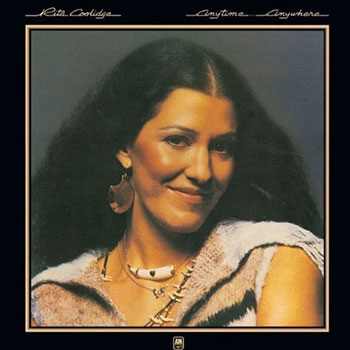 Rita Coolidge<BR>Anytime Anywhere (1977)
