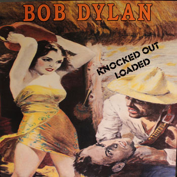 Bob Dylan<BR>Knocked Out Loaded (1986)