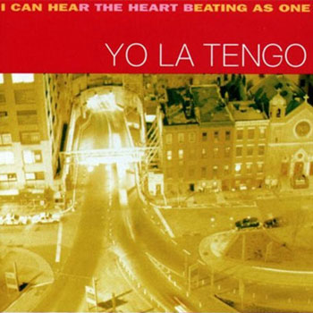 Yo La Tengo<BR>I Can Hear The Heart Beating As One  (1997)