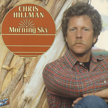Chris Hillman<BR>Morning Sky (1982)