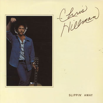 Chris Hillman<BR>Slippin' Away (1976)