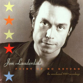 Jim Lauderdale<BR>Point Of No Return: The Unreleased 1989 Recordings (2001)
