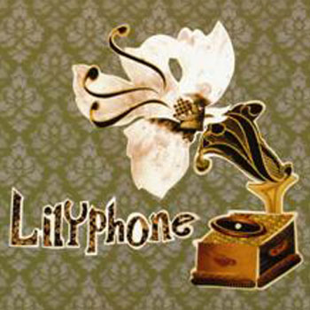 Lilyphone<BR>Lilyphone (2006)