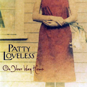 Patty Loveless<BR>On Your Way Home (2003)
