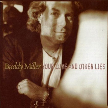 Buddy Miller<BR>Your Love and Other Lies (1995)