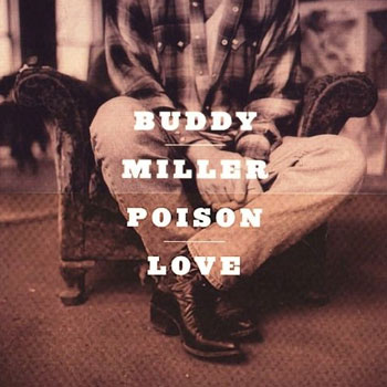 Buddy Miller<BR>Poison Love (1997)