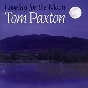 Tom Paxton<BR>Looking for the Moon (2002)