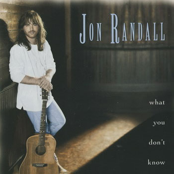 Jon Randall<BR>What You Don't Know (1995)