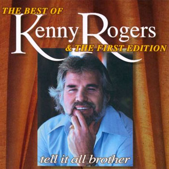 Kenny Rogers & the 1st Edition<BR>Tell It All Brother (1971)