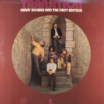 Kenny Rogers & the 1st Edition<BR>Transition (1971)
