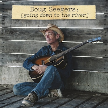 Doug Seegers<BR>Going Down To The River (2014)