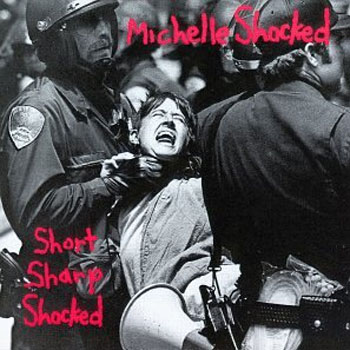 Michelle Shocked <BR>Short, Sharp, Shocked (1988)