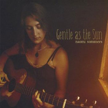 Naomi Sommers<BR>Gentle as the Sun (2009)