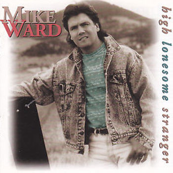 Mike Ward <BR>High Lonesome Stranger (1998)