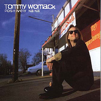 Tommy Womack<BR>Positively Na-Na (1998)