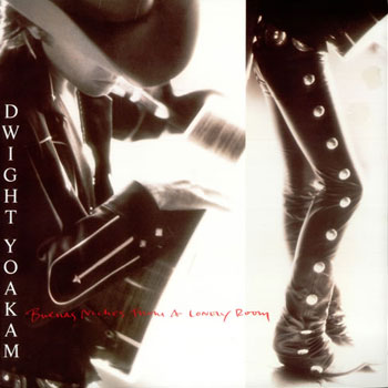 Dwight Yoakam<BR>Buenos Noches From a Lonely Room (1988)